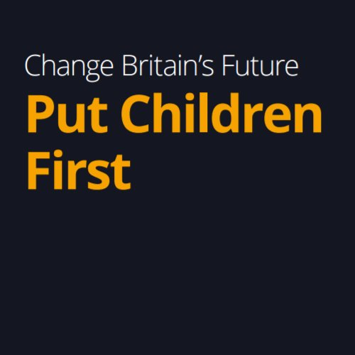 Lib Dems Manifesto 2017 – Put Children First
